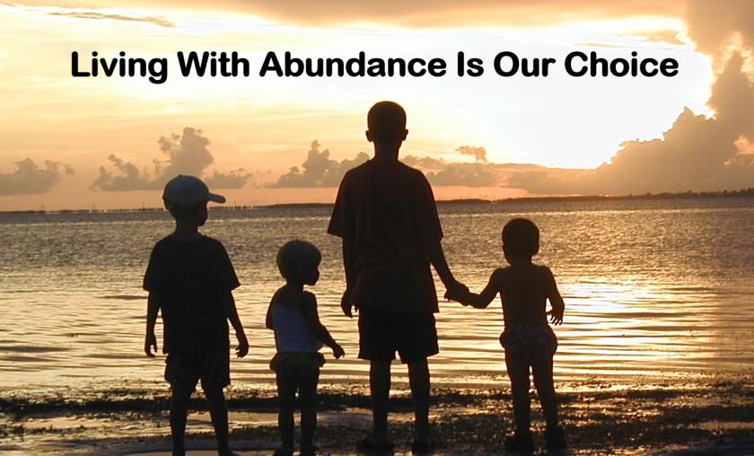 Abundance Is A Choice